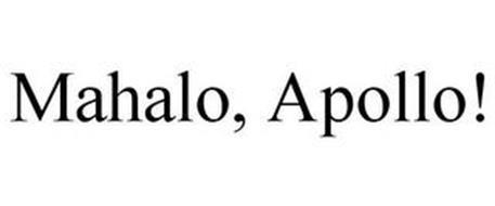 MAHALO, APOLLO!