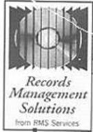 RECORDS MANAGEMENT SOLUTIONS FROM RMS SERVICES