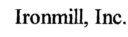 IRONMILL, INC.