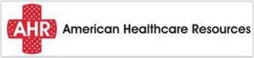 AHR AMERICAN HEALTHCARE RESOURCES