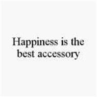 HAPPINESS IS THE BEST ACCESSORY