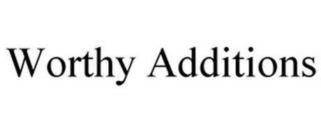 WORTHY ADDITIONS