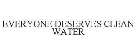 EVERYONE DESERVES CLEAN WATER