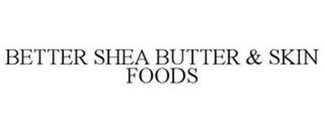 BETTER SHEA BUTTER & SKIN FOODS