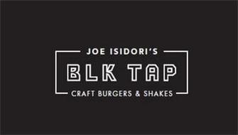 JOE ISIDORI'S BLK TAP CRAFT BURGERS & SHAKES