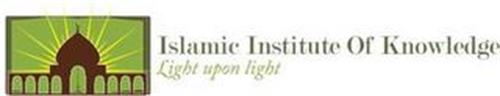 ISLAMIC INSTITUTE OF KNOWLEDGE LIGHT UPON LIGHT