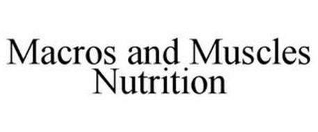MACROS AND MUSCLES NUTRITION