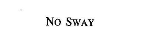 NO SWAY