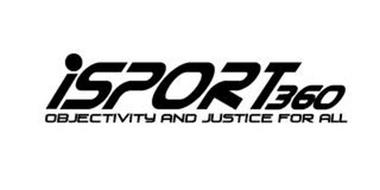 ISPORT360 OBJECTIVITY AND JUSTICE FOR ALL