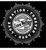 LOVE NATION FOREVER LOVE ATHL. LOVE NATION DEPT.
