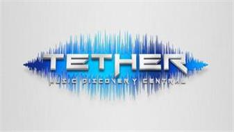 TETHER MUSIC DISCOVERY CENTRAL