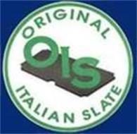 OIS ORIGINAL ITALIAN SLATE