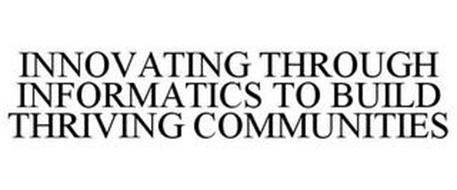 INNOVATING THROUGH INFORMATICS TO BUILDTHRIVING COMMUNITIES