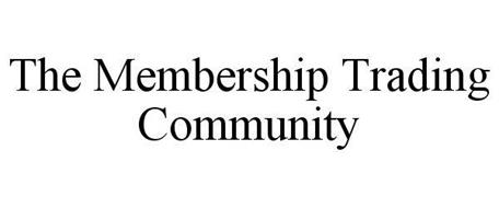THE MEMBERSHIP TRADING COMMUNITY