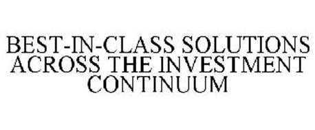 BEST-IN-CLASS SOLUTIONS ACROSS THE INVESTMENT CONTINUUM