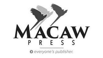 MACAW PRESS EVERYONE'S PUBLISHER.