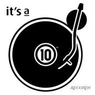IT'S A 10 RECORDS