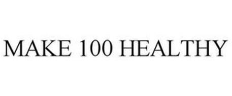 MAKE 100 HEALTHY