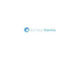 K IT'S YOUR KARMA