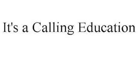 IT'S A CALLING EDUCATION