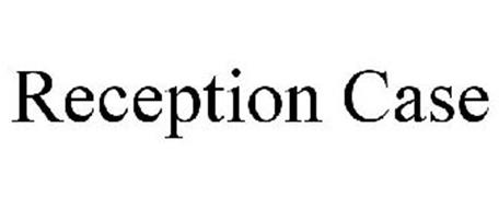 RECEPTION CASE