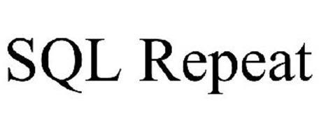 SQL REPEAT