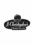 J. CHRISTOPHER'S BREAKFAST THRU LUNCH