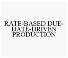 RATE-BASED DUE-DATE-DRIVEN PRODUCTION