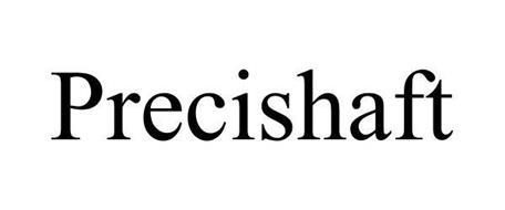 PRECISHAFT