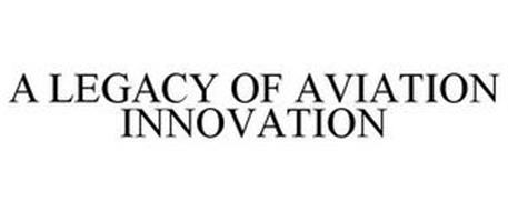 A LEGACY OF AVIATION INNOVATION