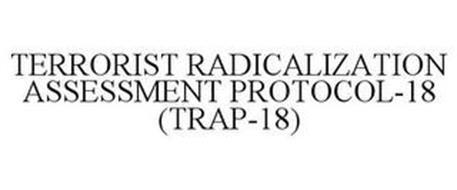 TERRORIST RADICALIZATION ASSESSMENT PROTOCOL-18 (TRAP-18)