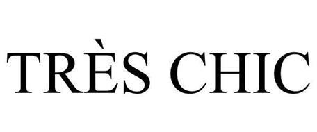TRÈS CHIC