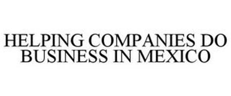 HELPING COMPANIES DO BUSINESS IN MEXICO