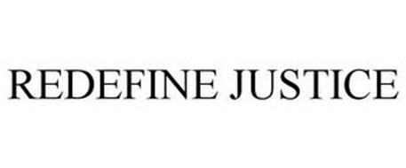 REDEFINE JUSTICE