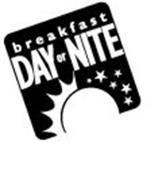 BREAKFAST DAY OR NITE