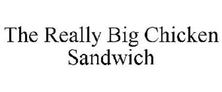 THE REALLY BIG CHICKEN SANDWICH
