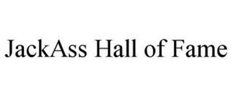 JACKASS HALL OF FAME