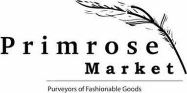 PRIMROSE MARKET PURVEYORS OF FASHIONABLE GOODS