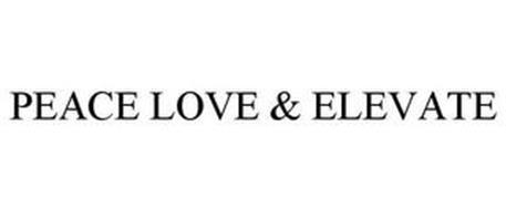 PEACE LOVE & ELEVATE