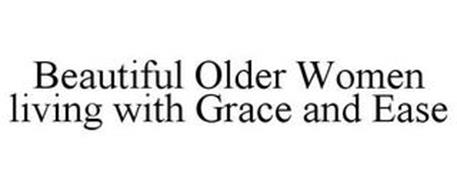 BEAUTIFUL OLDER WOMEN LIVING WITH GRACE AND EASE
