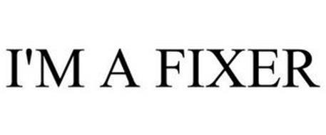 I'M A FIXER