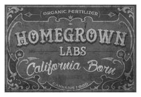 (ORGANIC FERTILIZER) HOMEGROWN LABS CALIFORNIA BORN ESTABLISHED 2016 CANNABIS FOOD