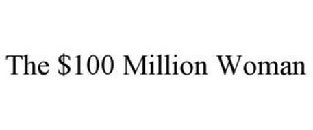 THE $100 MILLION WOMAN