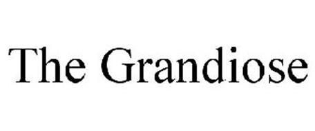 THE GRANDIOSE