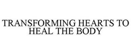 TRANSFORMING HEARTS TO HEAL THE BODY