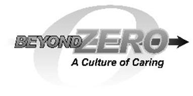 BEYOND ZERO A CULTURE OF CARING O