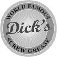 WORLD FAMOUS DICK'S SCREW GREASE