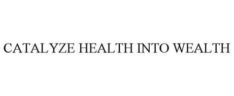 CATALYZE HEALTH INTO WEALTH