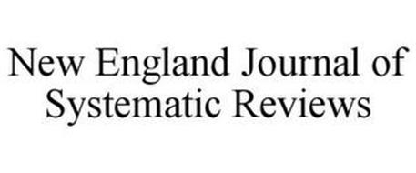 NEW ENGLAND JOURNAL OF SYSTEMATIC REVIEWS