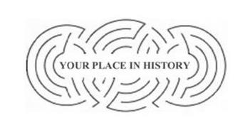 YOUR PLACE IN HISTORY